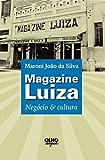 capa de Magazine Luiza: Negócio & cultura