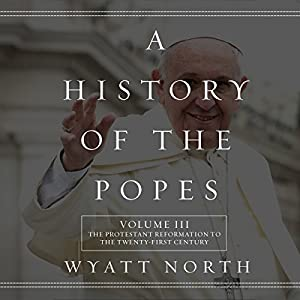 A History of the Popes, Volume III Audiobook