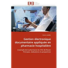 GESTION ELECTRONIQUE DOCUMENTAIRE APPLIQUEE EN PHARMACIE HOSPITALIERE
