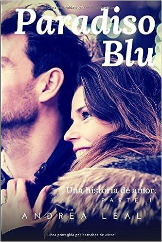 Book Paradiso Blu: Una historia de amor (Volume 1) (Spanish Edition)