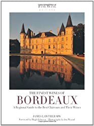 Finest Wines of Bordeaux: A Regional Guide to the Best Chteaux and Their Wines