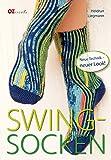 Swing-Socken: Neue Technik - neuer Look