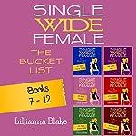Single Wide Female: The Bucket List: 6 Book Bundle, Books 7-12 | Lillianna Blake,P. Seymour