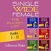 Single Wide Female: The Bucket List: 6 Book Bundle, Books 7-12 | Lillianna Blake, P. Seymour