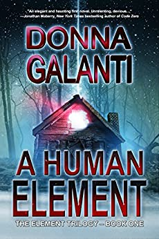 A Human Element (The Element Trilogy Book 1) by [Galanti, Donna]