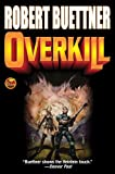 Overkill, Robert Buettner, 1451638094