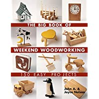 The Big Book of Weekend Woodworking (Big Book of ... Series)