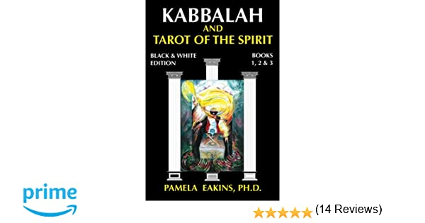 Kabbalah and Tarot of the Spirit: Black and White Edition