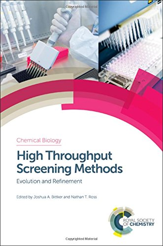 - High Throughput Screening Methods: Evolution and Refinement (Chemical Biology)