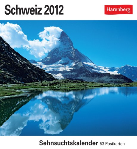 Schweiz 2012: Sehnsuchts-Kalender. 53 heraustrennbare Farbpostkarten
