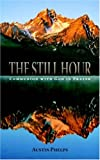 The Still Hour, Austin Phelps, 1932474757