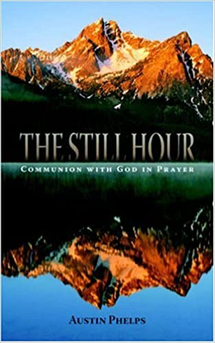The Still Hour or Communion With God