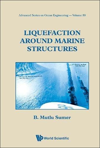Liquefaction Around Marine Structures (Advanced Ocean Engineering)