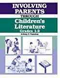 Involving Parents Through Children's Literature, Anthony D. Fredericks, 1563080125