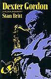 img - for Dexter Gordon: A Musical Biography (A Da Capo paperback) book / textbook / text book