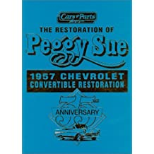 Peggy Sue: 1957 Chevrolet Restoration by Car & Parts Magazine (1995-08-02)