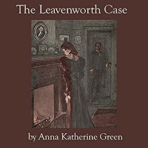 The Leavenworth Case Hörbuch