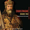 Charlemagne Audiobook by Johannes Fried, Peter Lewis Narrated by James Cameron Stewart