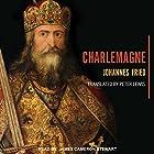 Charlemagne Hörbuch von Johannes Fried, Peter Lewis Gesprochen von: James Cameron Stewart
