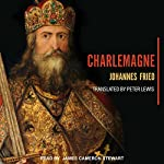 Charlemagne | Johannes Fried,Peter Lewis