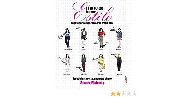 EL ARTE DE TENER ESTILO (Miscelánea): Amazon.es: Flaherty, Somer ...