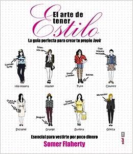 El arte de tener estilo (Spanish Edition) (Spanish) Paperback – March 31, 2015