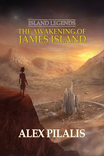 Island Legends: The Awakening of James Island by [Pilalis, Alex]