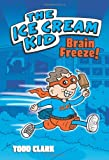 img - for The Ice Cream Kid: Brain Freeze! book / textbook / text book
