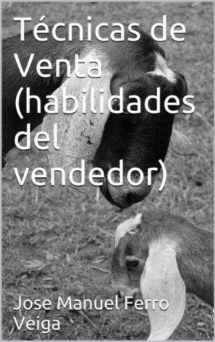 Técnicas de Venta (habilidades del vendedor) (Spanish Edition) by [Veiga,