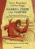 Narren, Diebe und Vampire: Das Beste aus zehn Jahren Schweibenwelt-Kalendern - Mit Illustrationen von Paul Kidby