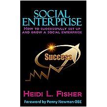 Social Enterprise: How to successfully set up and grow a social enterprise