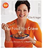 Food You Crave, The: Luscious Recipes for a Healthy Life