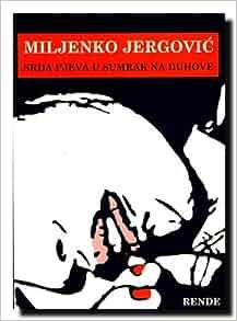 Srda pjeva u sumrak na Duhove: Miljenko Jergovic ...
