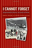 img - for I Cannot Forget: Imprisoned in Korea, Accused at Home (Williams-Ford Texas A&M University Military History Series) book / textbook / text book