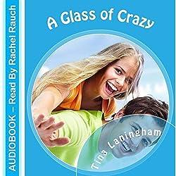 A Glass of Crazy