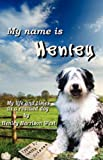 img - for My Name Is Henley: My Life and Times as a Rescued Dog book / textbook / text book