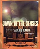 img - for Dawn of the Senses: Selected Poems of Alberto Blanco (City Lights Pocket Poets Series) (Spanish Edition) book / textbook / text book