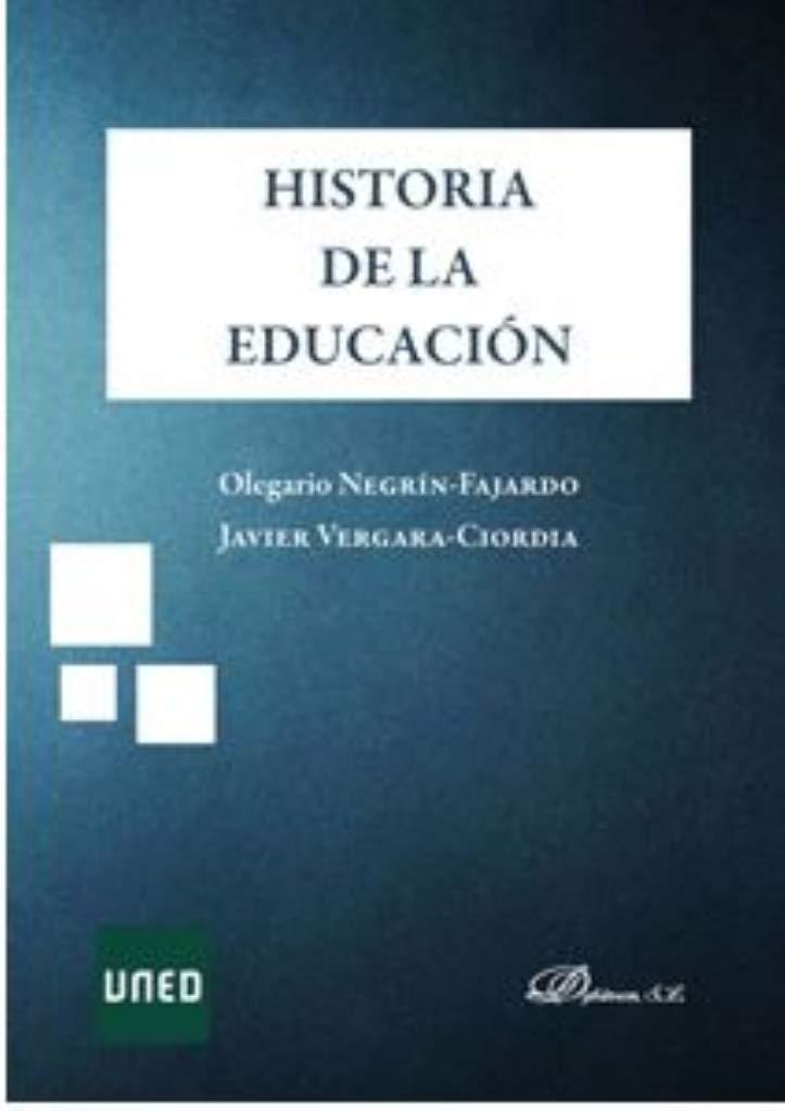 Historia de la Educación: Amazon.es: Negrín Fajardo, Olegario, Vergara Ciordia, Javier: Libros
