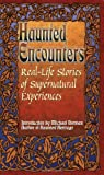 Real-Life Stories of Supernatural Experiences (Haunted Encounters)