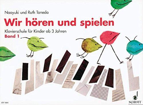 Wir hören und spielen: Ein Weg zum absoluten Gehör. Band 1. Klavier.