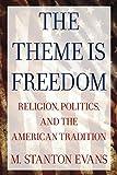 The Theme Is Freedom, M. Stanton Evans, 0895267187