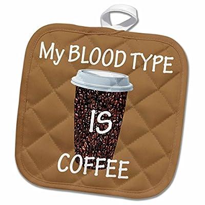 3dRose RinaPiro - Funny Quotes - My blood type is coffee. Popular saying - Potholder