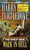 Walk In Hell (The Great War, Book 2) by Harry Turtledove (2000-07-05)