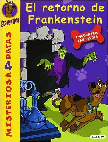 Scooby-Doo. El retorno de Frankenstein Misterios a 4 patas: Amazon.es: James Gelsey, Sara Cano Fernández: Libros
