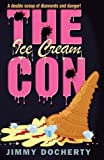 Front cover for the book Ice Cream Con by Jimmy Docherty