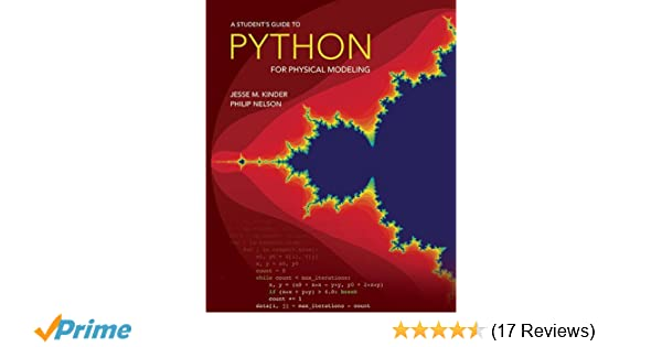 A Student's Guide to Python for Physical Modeling: Jesse M  Kinder