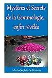 Mysteres et Secrets de la Gemmologie... Enfin Reveles, Marie-Sophie de Maissin, 1492122750