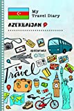 Azerbaijan My Travel Diary: Kids Guided Journey Log Book 6x9 - Record Tracker Book For Writing, Sketching, Gratitude Prompt - Vacation Activities ... Journal - Girls Boys Traveling Notebook