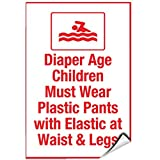 Diaper Age Children Must Wear Plastic Pants With Elastic Fit Vinyl Stickers Sign Self-adhesive Lables Sticker Decal Signs Funny 8x12 In