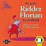 Het grote Ridder Florian luisterboek | Marjet Huiberts